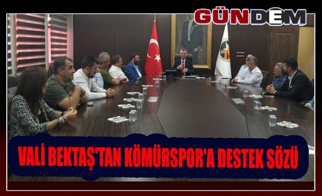 Vali Bektaş'tan Kömürspor'a destek sözü!..
