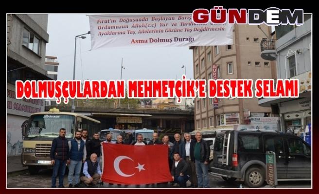 Dolmuşçulardan Mehmetçik'e destek selamı
