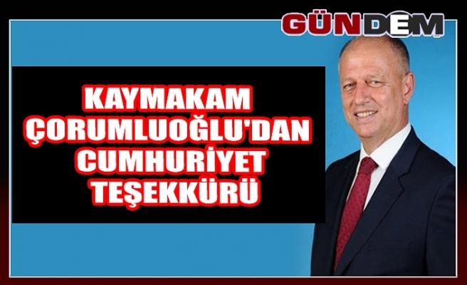 Kaymakam Çorumluoğlu'dan Cumhuriyet teşekkürü