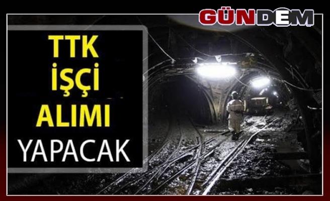 TTK'YA İŞÇİ ALIMI YAPILACAK...