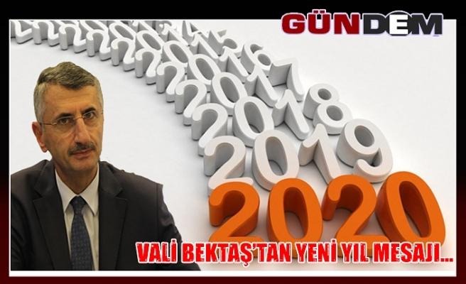 Vali Bektaş'tan yeni yıl mesajı...