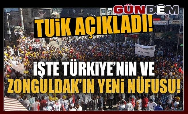 İŞTE TÜRKİYE'NİN VE ZONGULDAK'IN NÜFUSU!