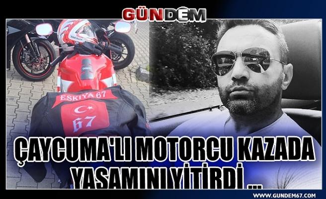 Çaycuma'lı motorcu kazada yaşamını yitirdi ...