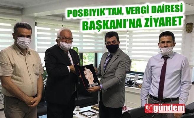 POSBIYIK, VERGİ DAİRESİ BAŞKANI'NI ZİYARET ETTİ