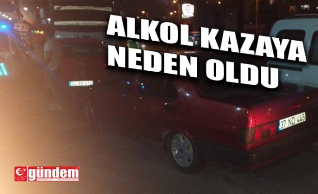 ALKOL, KAZAYA NEDEN OLDU