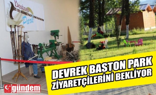 DEVREK BASTON PARK ZİYARETÇİLERİNİ BEKLİYOR