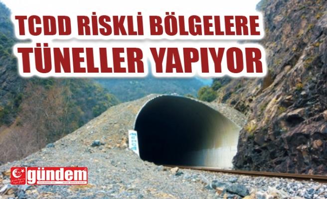 TCDD RİSKLİ BÖLGELERE YENİ TÜNELLER YAPIYOR