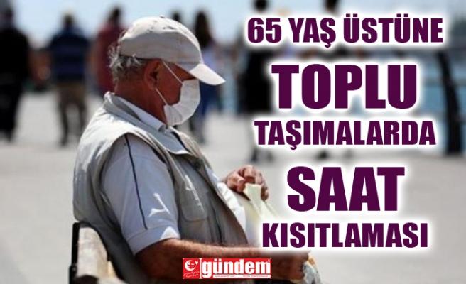 65 YAŞ VE ÜZERİ O SAATLER ARASINDA OTOBÜSLERİ KULLANMAMALI