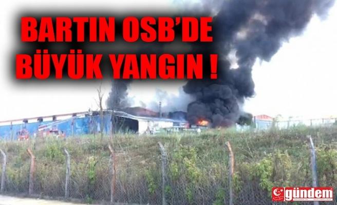 BARTIN OSB'DE YANGIN!