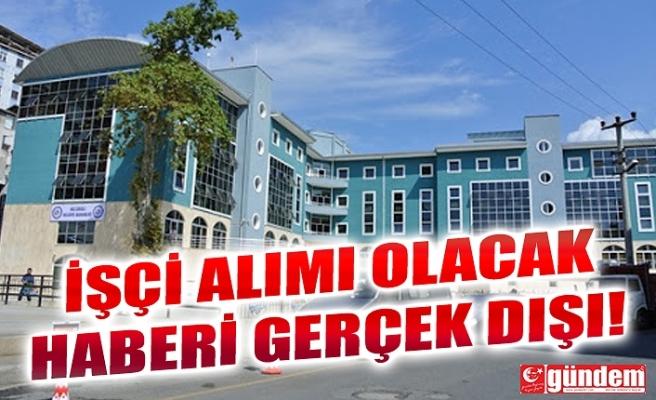 EREĞLİ BELEDİYESİ'NE PERSONEL ALINACAĞI HABERİ GERÇEK DIŞI !