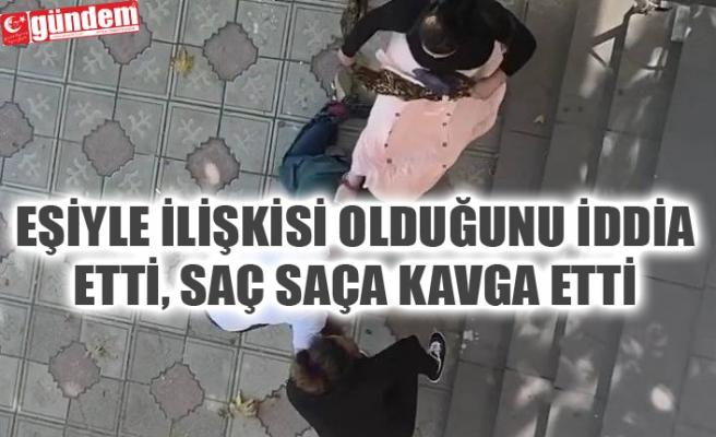 İKİ KADIN CADDE ORTASINDA BİRBİRİNE GİRDİ