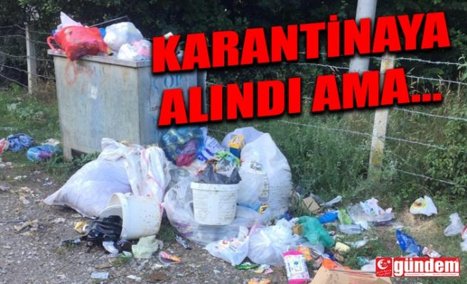 KARANTİNAYA ALINDI AMA HİZMET ALINAMADI