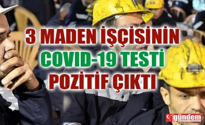TTK'DA 3 MADEN İŞÇİSİNİN COVID-19 TESTİ POZİTİF ÇIKTI