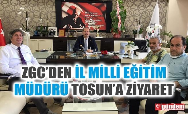 ZGC'DEN İL MİLLİ EĞİTİM MÜDÜRÜ ALİ TOSUN'A ZİYARET