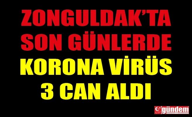 ZONGULDAK'TA KORONA VİRÜS SON GÜNLERDE 3 CAN DAHA ALDI