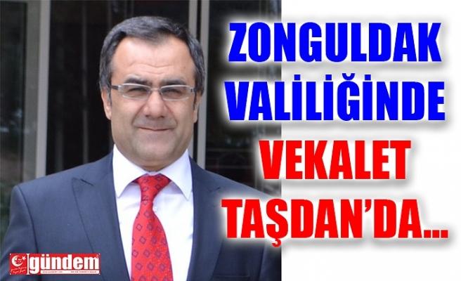 ZONGULDAK VALİLİĞİNDE VEKALET TAŞDAN'DA...