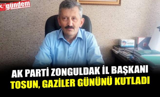 AK PARTİ ZONGULDAK İL BAŞKANI TOSUN, GAZİLER GÜNÜNÜ KUTLADI