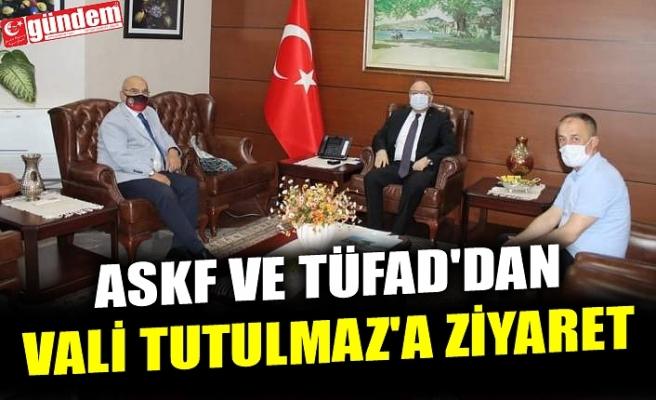 ASKF VE TÜFAD'DAN VALİ TUTULMAZ'A ZİYARET