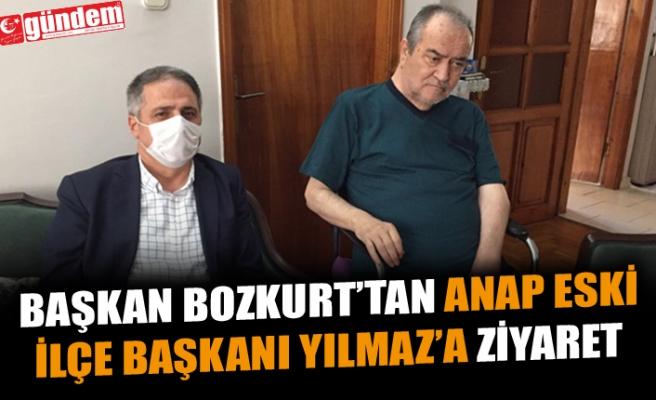 BAŞKAN BOZKURT'TAN ANAP ESKİ  İLÇE BAŞKANI YILMAZ'A ZİYARET
