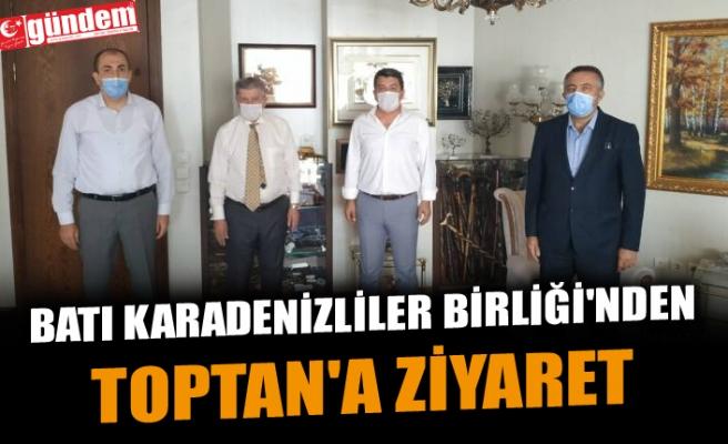 BATI KARADENİZLİLER BİRLİĞİ'NDEN TOPTAN'A ZİYARET