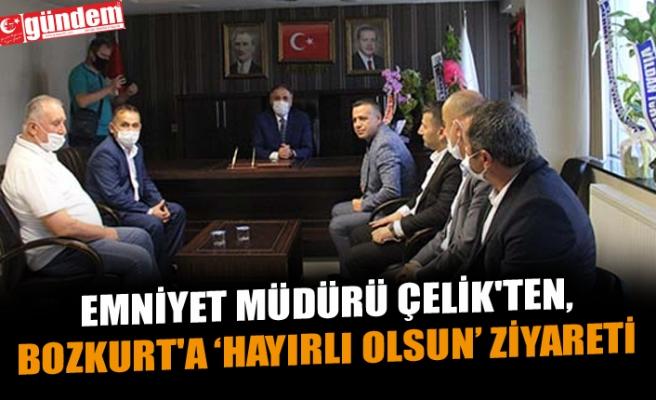 EMNİYET MÜDÜRÜ ÇELİK'TEN BOZKURT'A ZİYARET