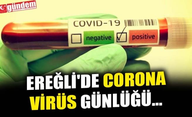 EREĞLİ'DE CORONA VİRÜS GÜNLÜĞÜ...