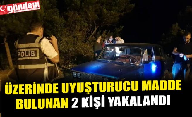 EREĞLİ'DE HUZUR UYGULAMASINDA 2 KİŞİ UYUŞTURUCUDAN YAKALANDI