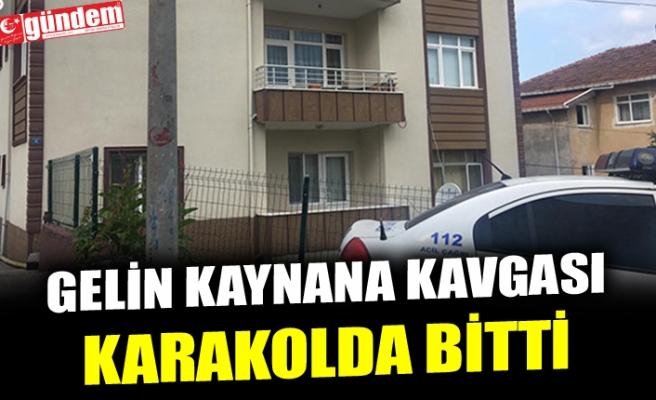 GELİN KAYNANA KAVGASI KARAKOLDA BİTTİ
