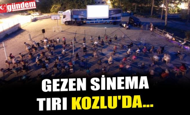 GEZEN SİNEMA TIRI KOZLU'DA...