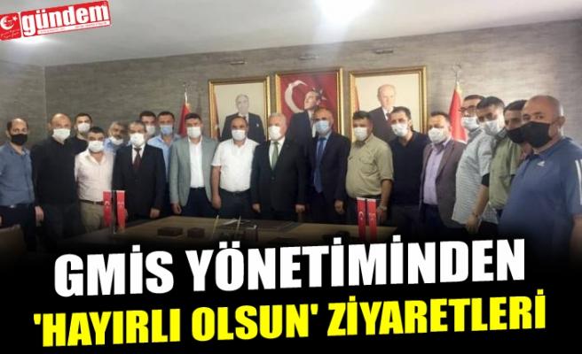 GMİS YÖNETİMİNDEN 'HAYIRLI OLSUN' ZİYARETLERİ