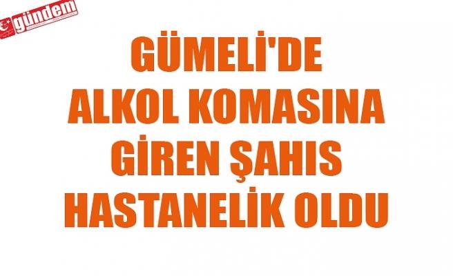 GÜMELİ'DE BİR ŞAHIS ALKOL KOMASINA GİRDİ