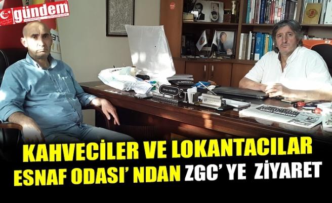 KAHVECİLER VE LOKANTACILAR ESNAF ODASI' NDAN ZGC' YE ZİYARET