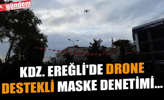 KDZ. EREĞLİ'DE DRONE DESTEKLİ MASKE DENETİMİ...