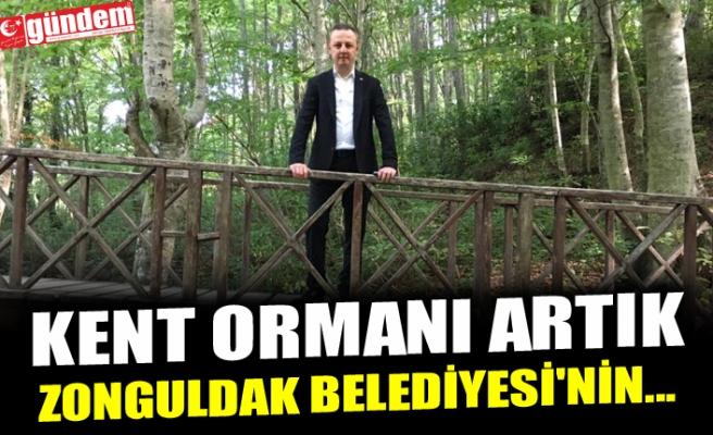 KENT ORMANI ARTIK ZONGULDAK BELEDİYESİ'NİN...