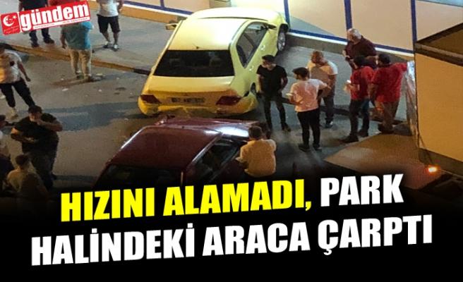KOZLU'DA HIZINI ALAMAYAN ARAÇ, PARK HALİNDEKİ ARACA ÇARPTI