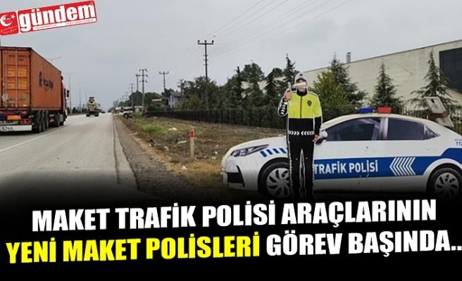 MAKET TRAFİK POLİSİ ARAÇLARININ YENİ MAKET POLİSLERİ GÖREV BAŞINDA...