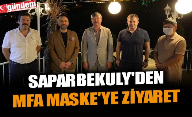 SAPARBEKULY'DEN MFA MASKE'YE ZİYARET