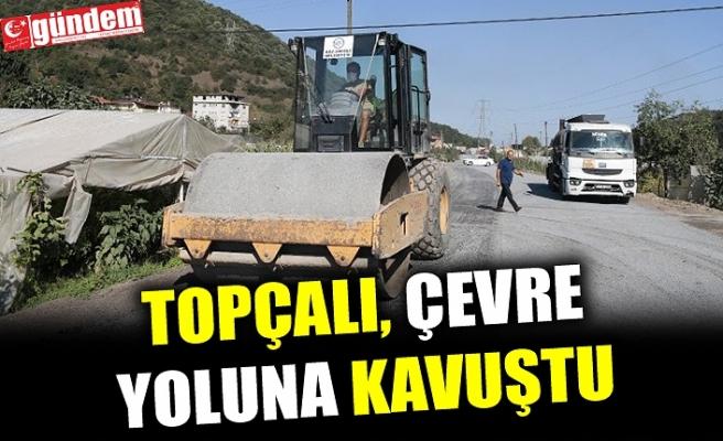 TOPÇALI, ÇEVRE YOLUNA KAVUŞTU