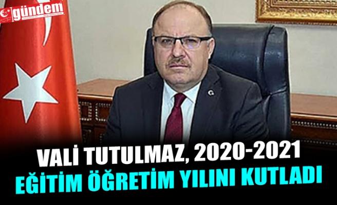 VALİ TUTULMAZ, 2020-2021 EĞİTİM ÖĞRETİM YILINI KUTLADI