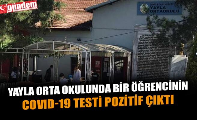 YAYLA ORTA OKULUNDA BİR ÖĞRENCİNİN COVID-19 TESTİ POZİTİF ÇIKTI