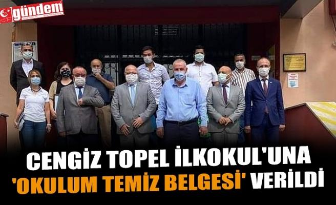CENGİZ TOPEL İLKOKUL'UNA 'OKULUM TEMİZ BELGESİ' VERİLDİ