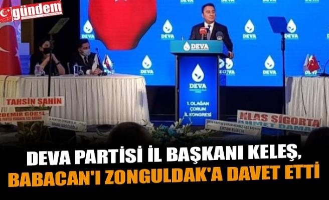 DEVA PARTİSİ İL BAŞKANI KELEŞ, BABACAN'I ZONGULDAK'A DAVET ETTİ