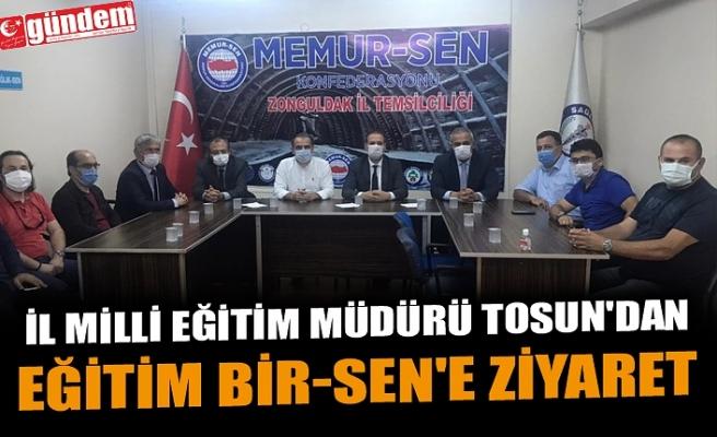 İL MİLLİ EĞİTİM MÜDÜRÜ TOSUN'DAN EĞİTİM BİR-SEN'E ZİYARET