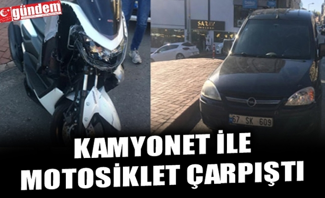 KAMYONET İLE MOTOSİKLET ÇARPIŞTI