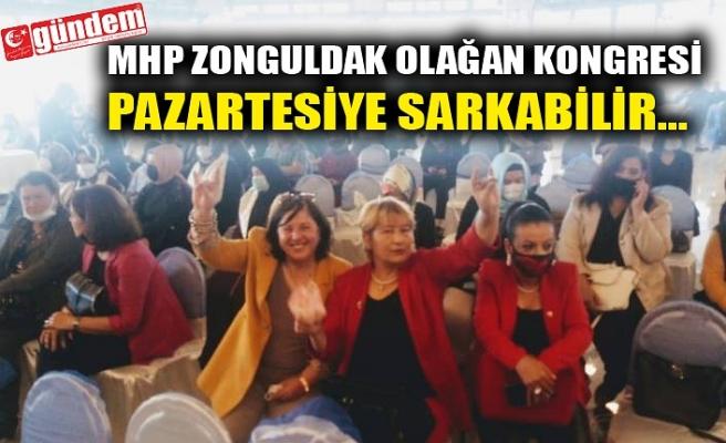 MHP ZONGULDAK OLAĞAN KONGRESİ PAZARTESİYE SARKABİLİR...