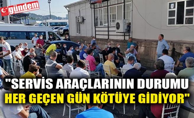 """""""SERVİS ARAÇLARININ DURUMU HER GEÇEN GÜN KÖTÜYE GİDİYOR"""""""