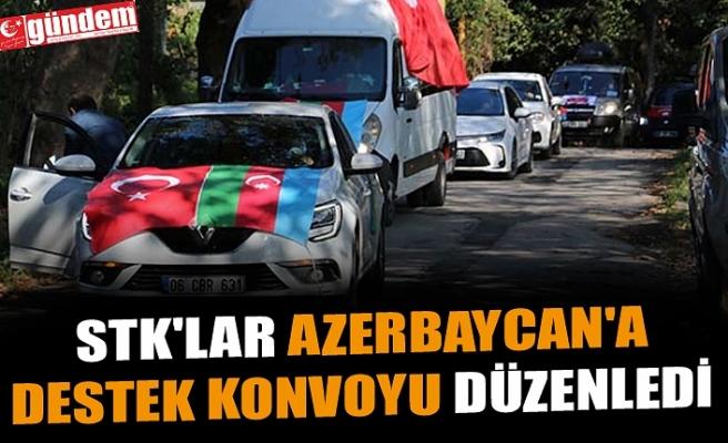 STK'LAR AZERBAYCAN'A DESTEK KONVOYU DÜZENLEDİ