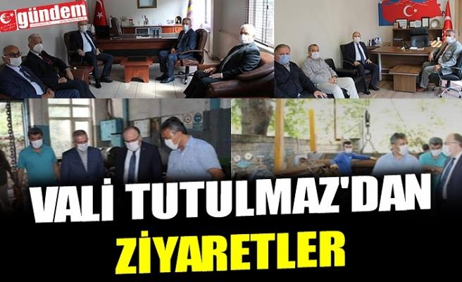 VALİ TUTULMAZ'DAN ZİYARETLER