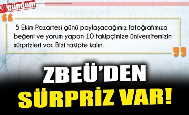 ZBEÜ'DEN SÜRPRİZ!..