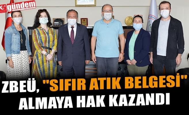 """ZBEÜ, """"SIFIR ATIK BELGESİ"""" ALMAYA HAK KAZANDI"""